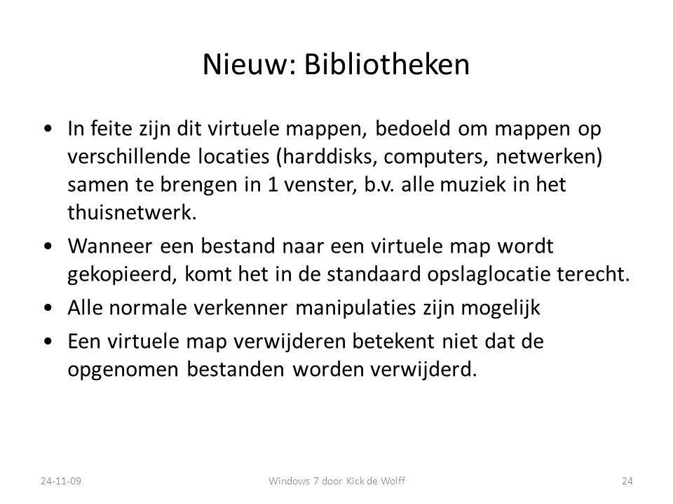 Nieuw: Bibliotheken In feite zijn dit virtuele mappen, bedoeld om mappen op verschillende locaties (harddisks, computers, netwerken) samen te brengen in 1 venster, b.v.