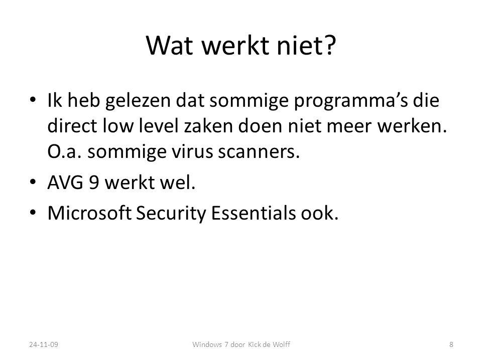 Wat zit er extra in: Plaknotities, Knipprogramma Windows Photoviewer Windows Media Player Windows DVD branden o.a.