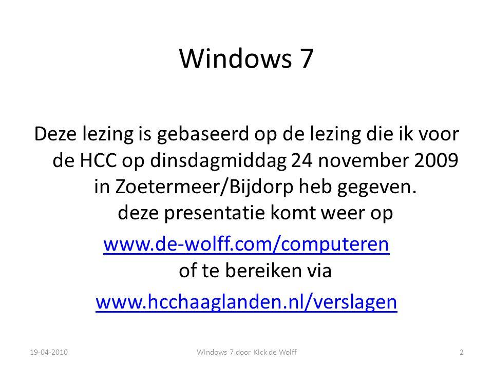 Inhoud lezing Wat is Windows 7 Wat kost het etc.