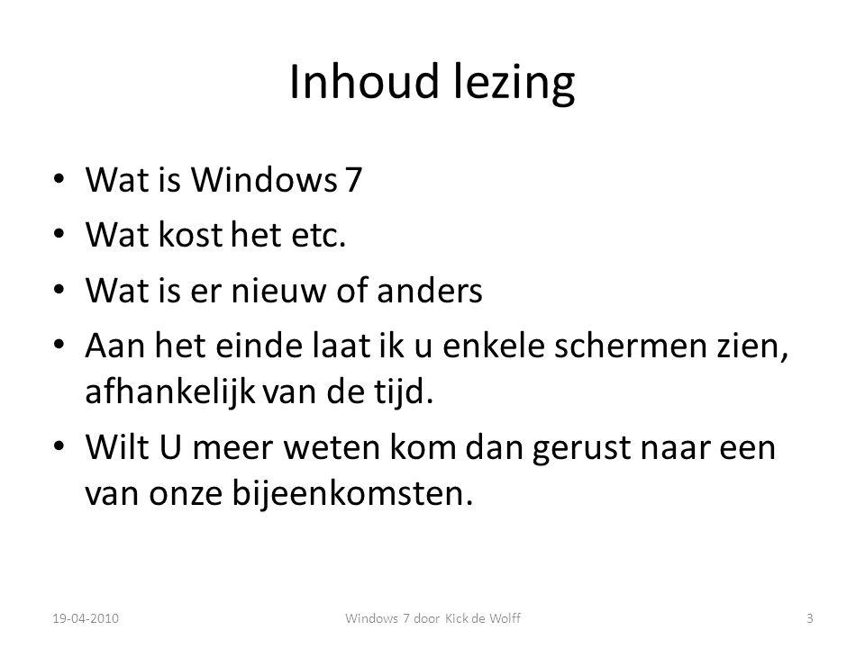 Windows 7 Is de opvolger van Vista Is aanmerkelijk beter dan Vista Is sneller, start sneller op.
