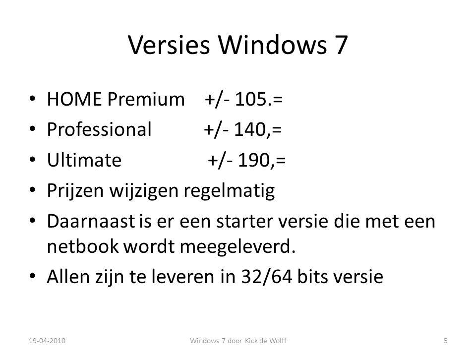 32 bits/64 bits Nieuwe computers worden tegenwoordig standaard met Windows 7 geleverd en dan gelijk in de 64 bits versie.