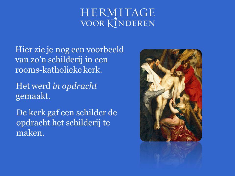 Hier zie je nog een voorbeeld van zo'n schilderij in een rooms-katholieke kerk. Het werd in opdracht gemaakt. De kerk gaf een schilder de opdracht het