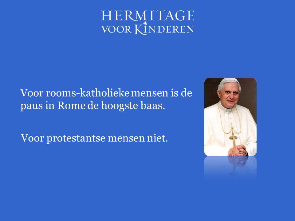 Voor rooms-katholieke mensen is de paus in Rome de hoogste baas. Voor protestantse mensen niet.