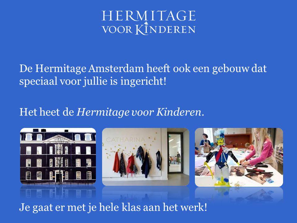 De Hermitage Amsterdam heeft ook een gebouw dat speciaal voor jullie is ingericht! Het heet de Hermitage voor Kinderen. Je gaat er met je hele klas aa