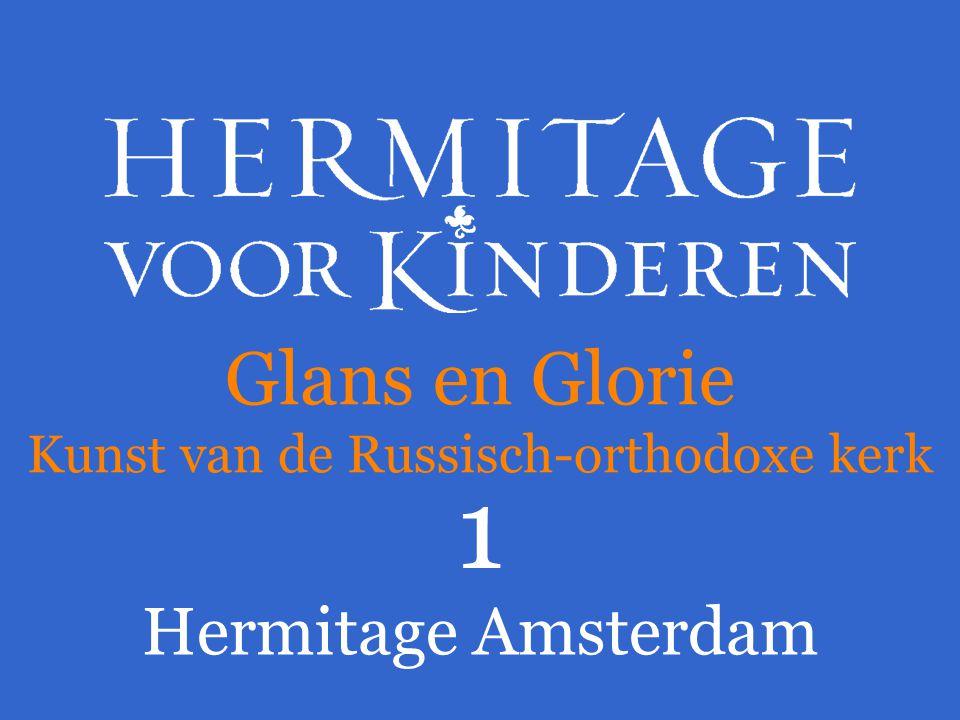 Glans en Glorie Kunst van de Russisch-orthodoxe kerk 1 Hermitage Amsterdam