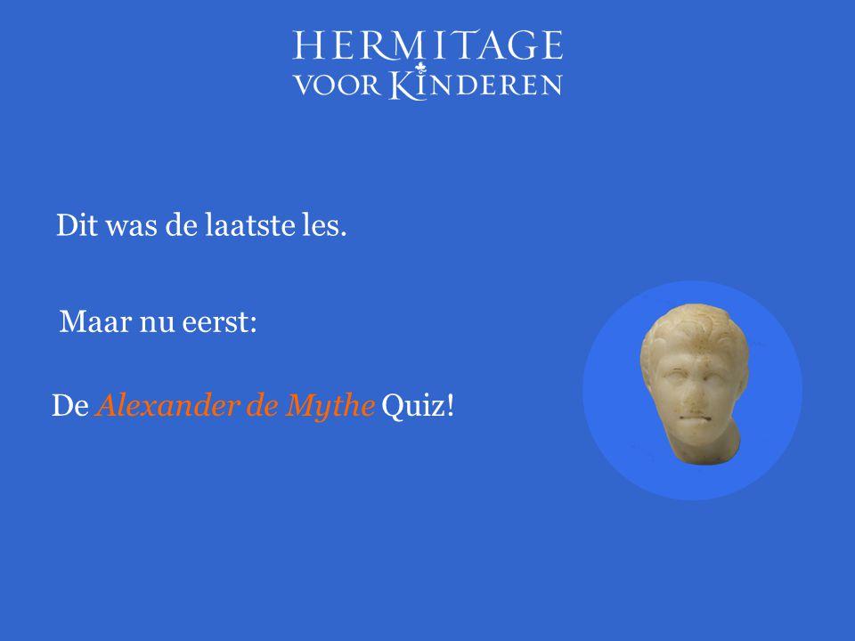 Maar nu eerst: Dit was de laatste les. De Alexander de Mythe Quiz!
