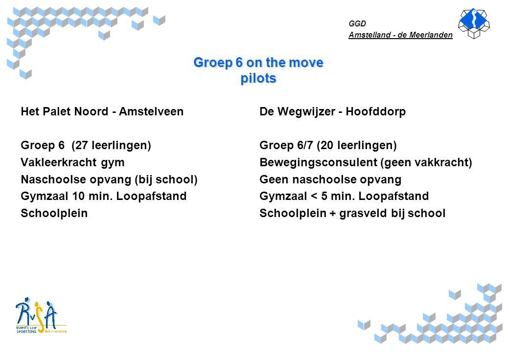 GGD Amstelland - de Meerlanden Groep 6 on the move Stuurgroep Het Palet Noord - Amstelveen Stuurgroep -groepsleerkracht -intern begeleider -vakleerkracht gym -coördinator naschoolse opvang -klasse-ouder -ouder -medewerker Sportbedrijf (projectl.) -functionaris GB&P GGD (projectl.) De Wegwijzer - Hoofddorp Stuurgroep -groepsleerkrachten -internbegeleider -bewegingsconsulent (SBD) -klasse-ouder -medewerker sportservice -functionaris GB&P GGD (projectl.)