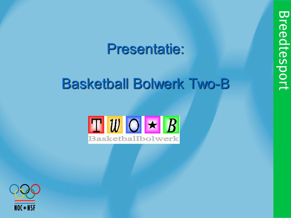 Presentatie: Basketball Bolwerk Two-B
