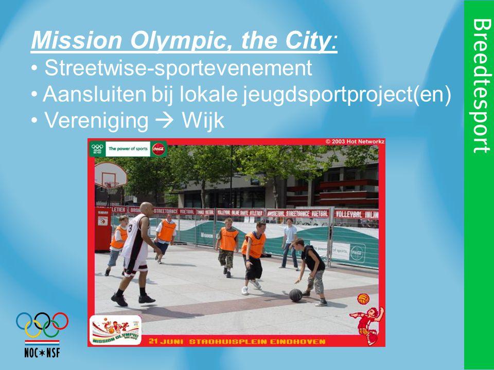 Mission Olympic, the City: Streetwise-sportevenement Aansluiten bij lokale jeugdsportproject(en) Vereniging  Wijk