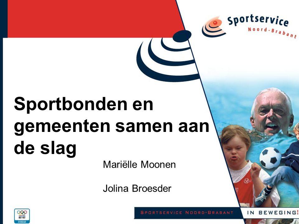 Sportbonden en gemeenten samen aan de slag Mariëlle Moonen Jolina Broesder