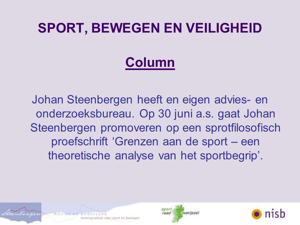 SPORT, BEWEGEN EN VEILIGHEID Doelstellingen integraal veiligheidsbeleid Landelijk Provinciaal Lokaal Voorbeeld lokaal: Haaksbergen / Zwolle