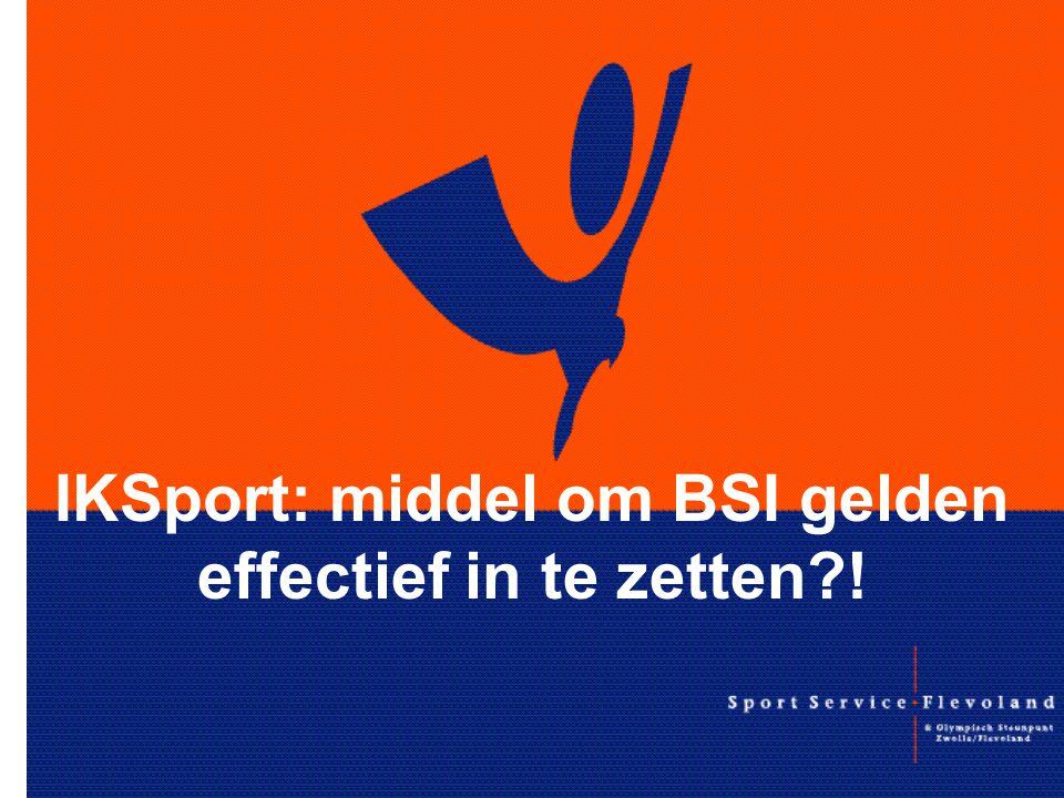IKSport: middel om BSI gelden effectief in te zetten?!