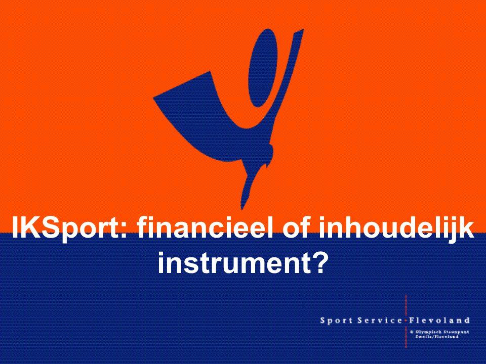 IKSport: financieel of inhoudelijk instrument?