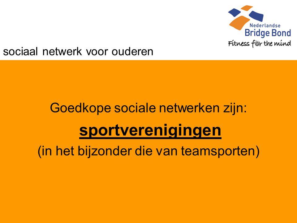 sociaal netwerk voor ouderen Goedkope sociale netwerken zijn: sportverenigingen (in het bijzonder die van teamsporten)