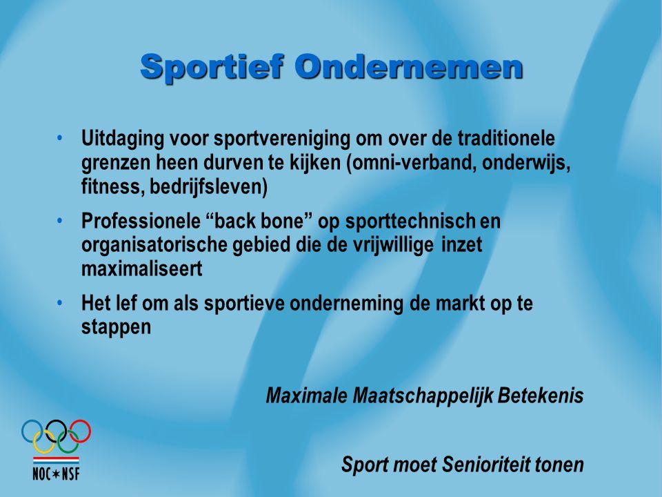 Sportief Ondernemen Uitdaging voor sportvereniging om over de traditionele grenzen heen durven te kijken (omni-verband, onderwijs, fitness, bedrijfsle