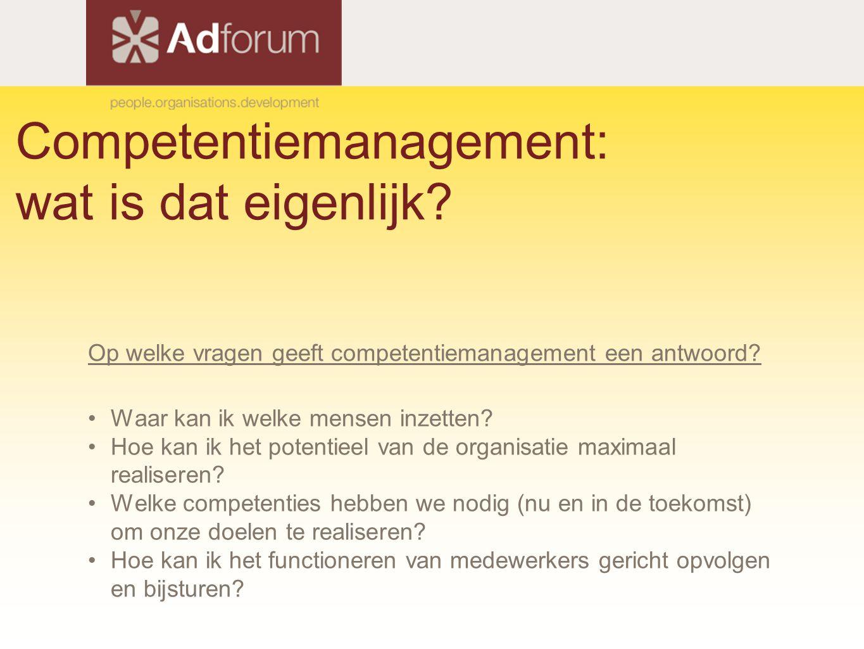 Competentiemanagement: wat is dat eigenlijk? Op welke vragen geeft competentiemanagement een antwoord? Waar kan ik welke mensen inzetten? Hoe kan ik h