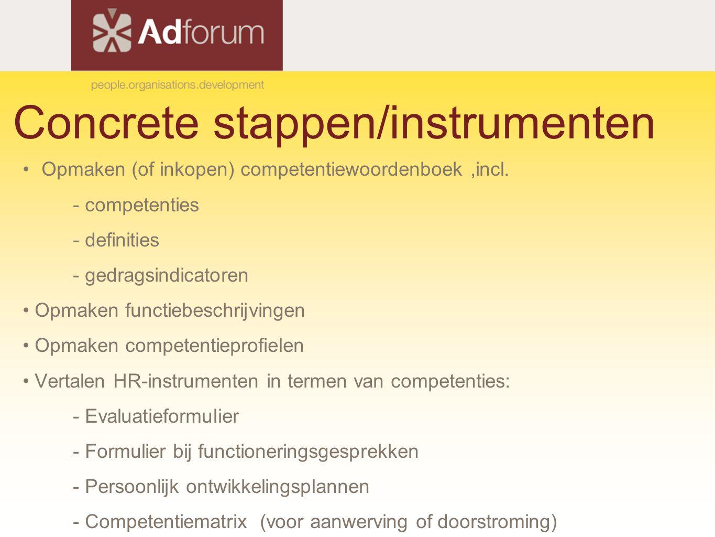 Concrete stappen/instrumenten Opmaken (of inkopen) competentiewoordenboek,incl. - competenties - definities - gedragsindicatoren Opmaken functiebeschr