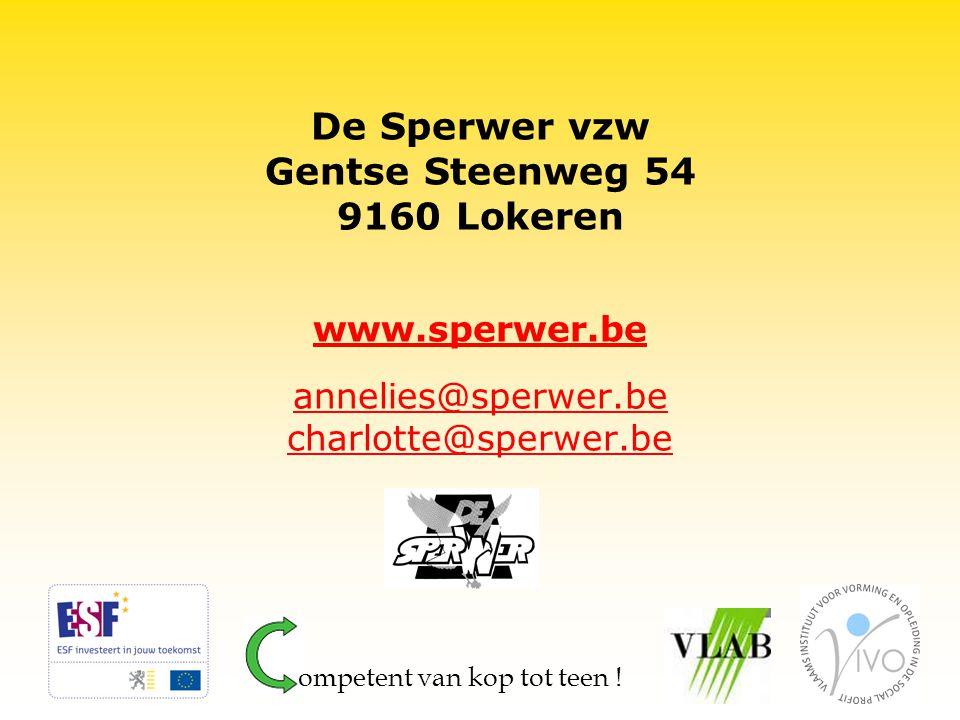 De Sperwer vzw Gentse Steenweg 54 9160 Lokeren www.sperwer.be annelies@sperwer.be charlotte@sperwer.be ompetent van kop tot teen !