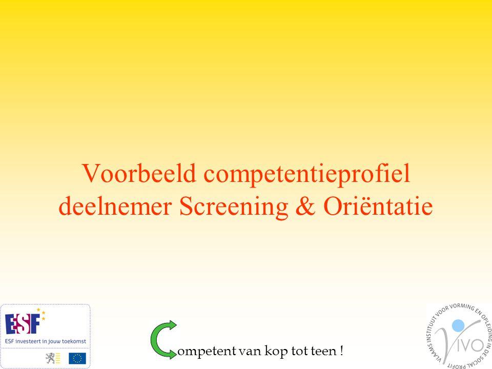 Voorbeeld competentieprofiel deelnemer Screening & Oriëntatie ompetent van kop tot teen !