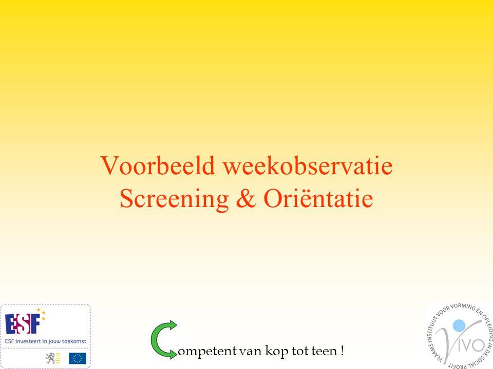 Voorbeeld weekobservatie Screening & Oriëntatie ompetent van kop tot teen !