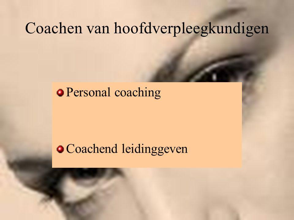 Coachen van hoofdverpleegkundigen Personal coaching Coachend leidinggeven