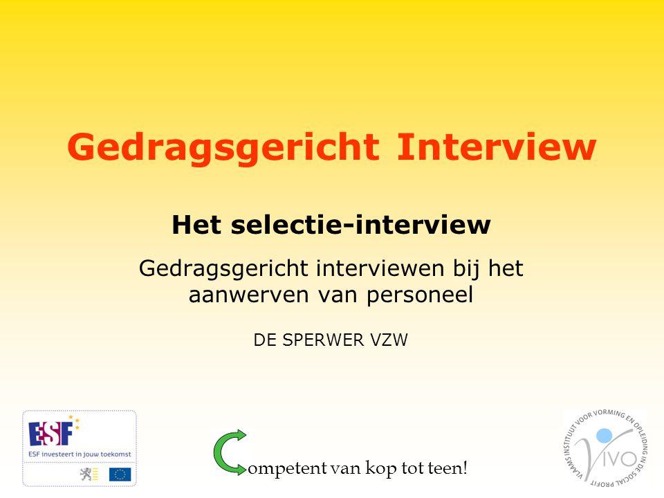 Gedragsgericht Interview Het selectie-interview Gedragsgericht interviewen bij het aanwerven van personeel DE SPERWER VZW ompetent van kop tot teen!