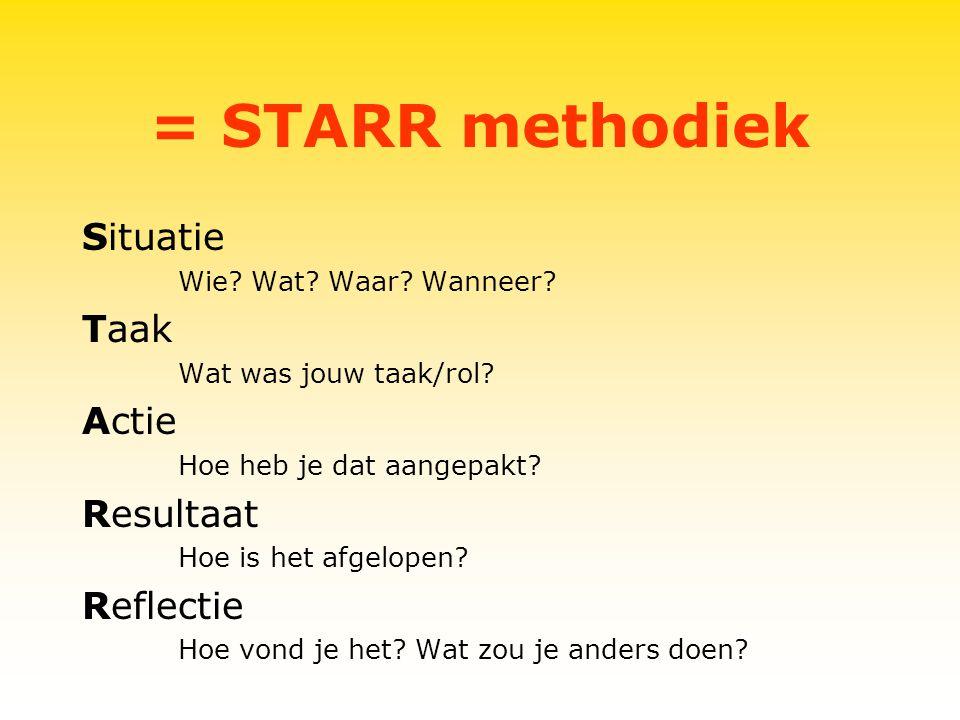 = STARR methodiek Situatie Wie.Wat. Waar. Wanneer.