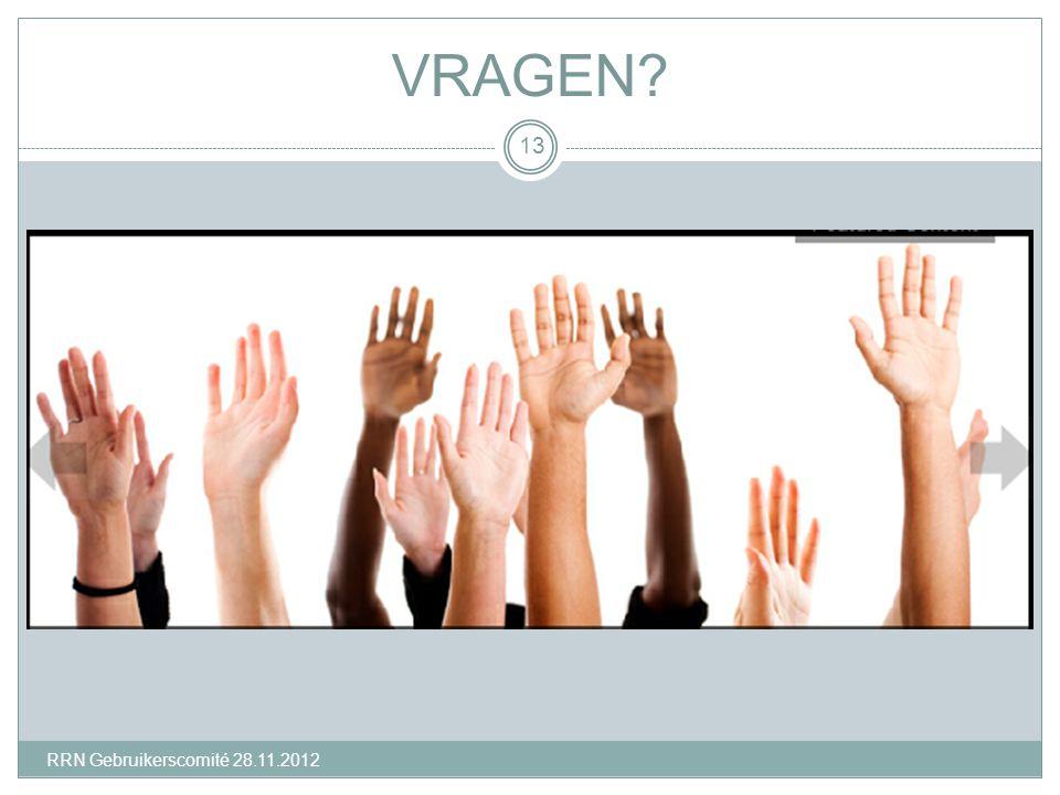 VRAGEN 13 RRN Gebruikerscomité 28.11.2012