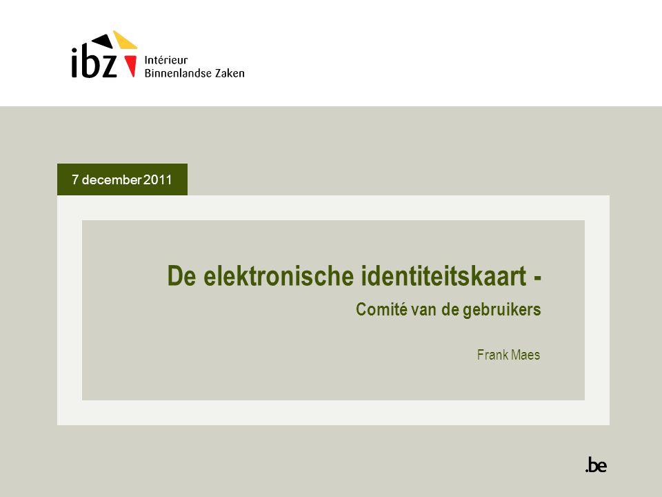 7 december 2011 De elektronische identiteitskaart - Comité van de gebruikers Frank Maes