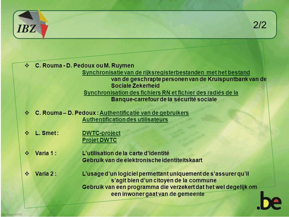  C. Rouma - D. Pedoux ou M. Ruymen Synchronisatie van de rijksregisterbestanden met het bestand van de geschrapte personen van de Kruispuntbank van d