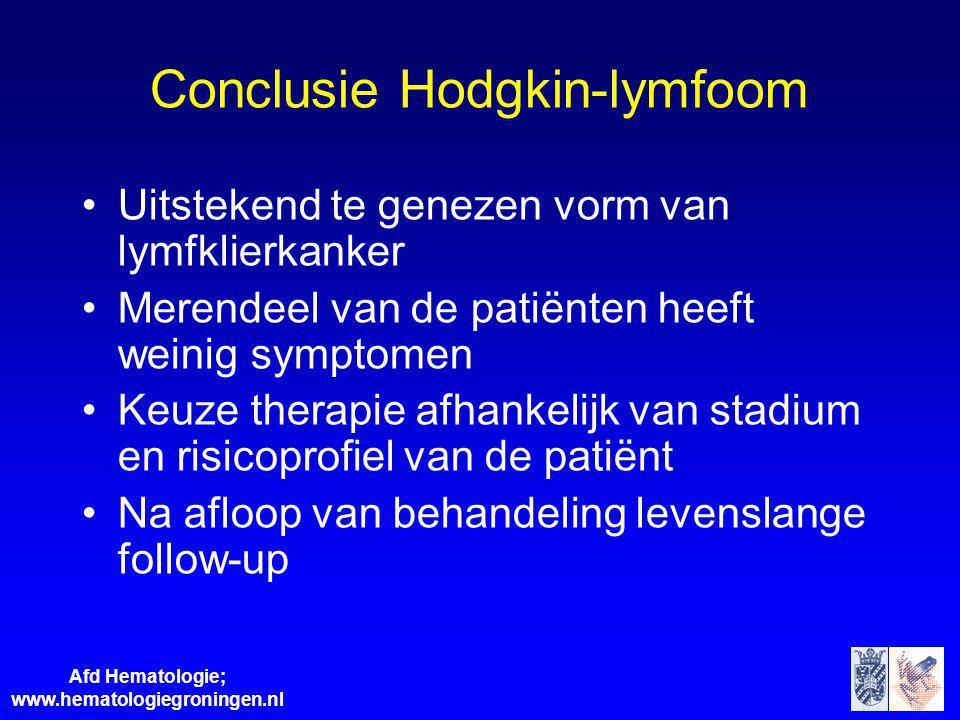 Afd Hematologie; www.hematologiegroningen.nl Conclusie Hodgkin-lymfoom Uitstekend te genezen vorm van lymfklierkanker Merendeel van de patiënten heeft