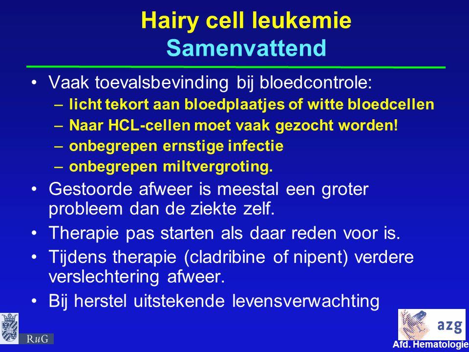 Afd. Hematologie umcg Hairy cell leukemie Samenvattend Vaak toevalsbevinding bij bloedcontrole: –licht tekort aan bloedplaatjes of witte bloedcellen –