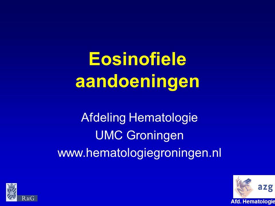 Afd. Hematologie umcg Eosinofiele aandoeningen Afdeling Hematologie UMC Groningen www.hematologiegroningen.nl