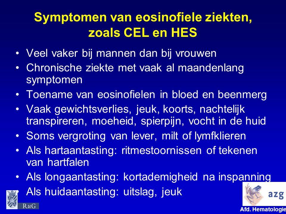 Afd. Hematologie umcg Symptomen van eosinofiele ziekten, zoals CEL en HES Veel vaker bij mannen dan bij vrouwen Chronische ziekte met vaak al maandenl