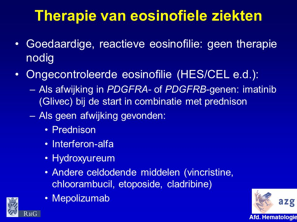 Afd. Hematologie umcg Therapie van eosinofiele ziekten Goedaardige, reactieve eosinofilie: geen therapie nodig Ongecontroleerde eosinofilie (HES/CEL e