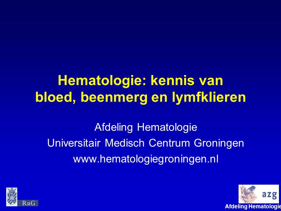 Afdeling Hematologie umcg Hematologie: kennis van bloed, beenmerg en lymfklieren Afdeling Hematologie Universitair Medisch Centrum Groningen www.hemat