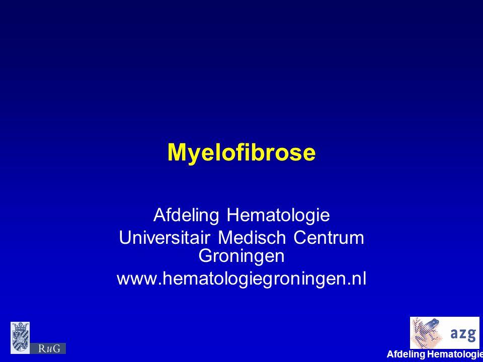 Afdeling Hematologie umcg Myelofibrose Afdeling Hematologie Universitair Medisch Centrum Groningen www.hematologiegroningen.nl