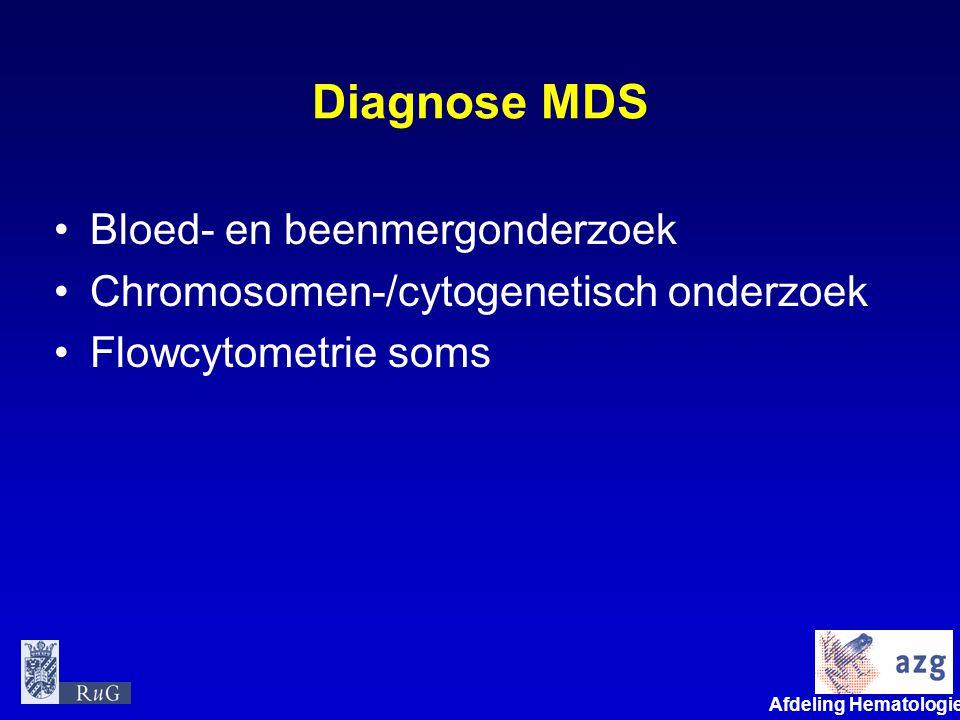 Afdeling Hematologie umcg Diagnose MDS Bloed- en beenmergonderzoek Chromosomen-/cytogenetisch onderzoek Flowcytometrie soms