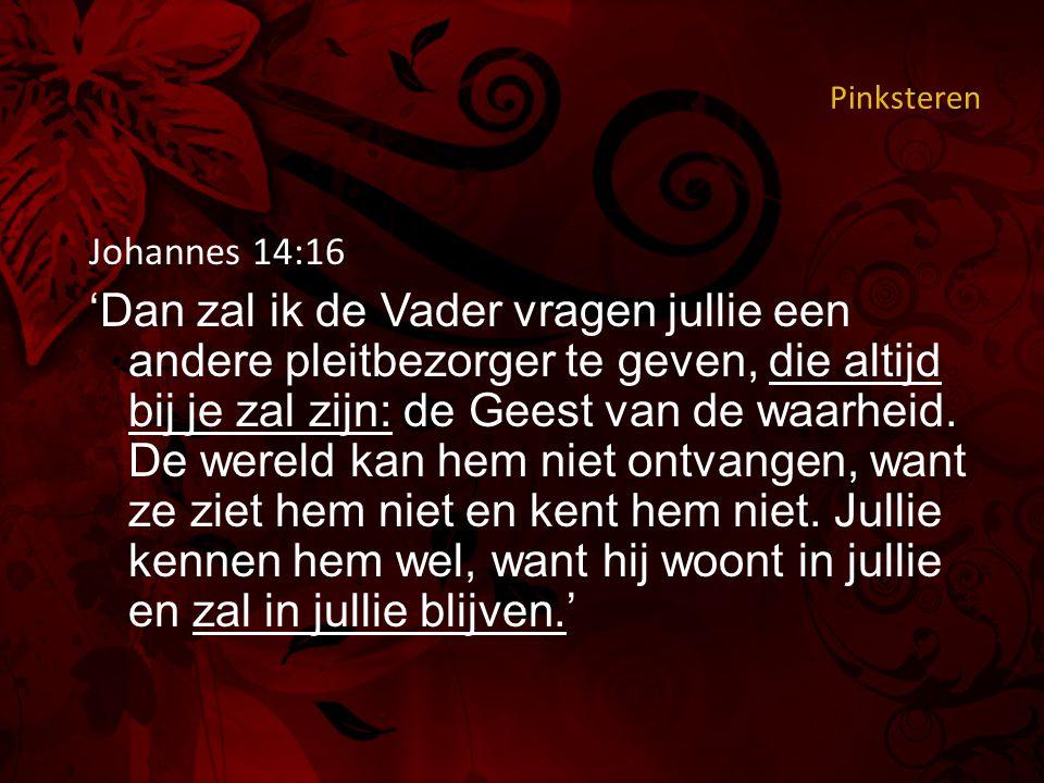 Pinksteren 1 Johannes 2:27 Wat uzelf betreft: de zalving die u van hem ontvangen hebt is blijvend.