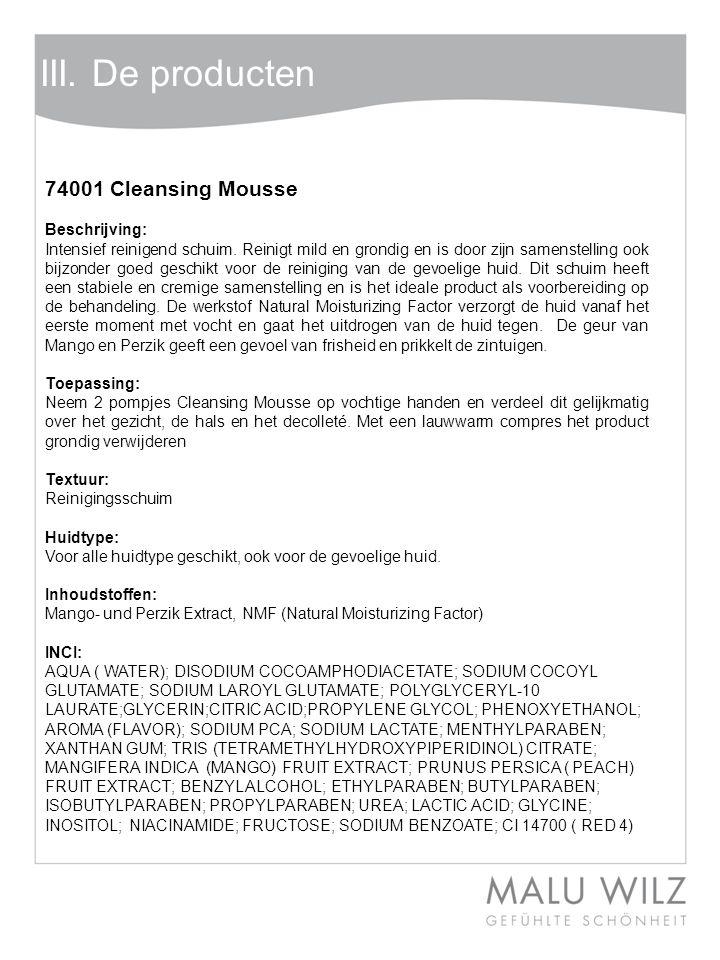 Body- Behandlung Wertvolle Momente für Körper und Geist Moodbild zum Thema III. De producten 74001 Cleansing Mousse Beschrijving: Intensief reinigend