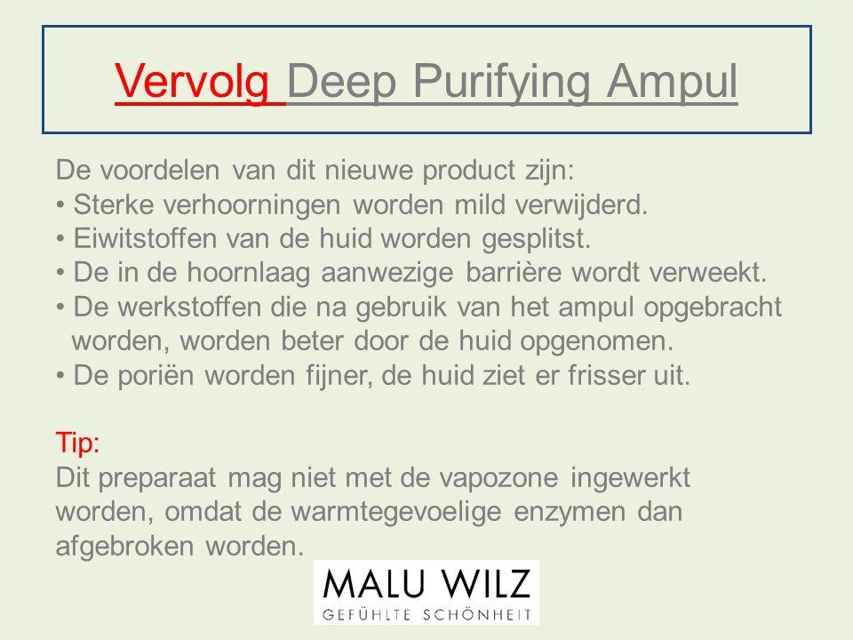 Vervolg Deep Purifying Ampul De voordelen van dit nieuwe product zijn: Sterke verhoorningen worden mild verwijderd. Eiwitstoffen van de huid worden ge