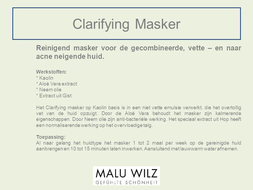 Clarifying Masker Reinigend masker voor de gecombineerde, vette – en naar acne neigende huid. Werkstoffen: * Kaolin * Aloë Vera extract * Neem olie *