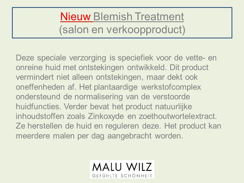 Nieuw Blemish Treatment (salon en verkoopproduct) Deze speciale verzorging is speciefiek voor de vette- en onreine huid met ontstekingen ontwikkeld. D