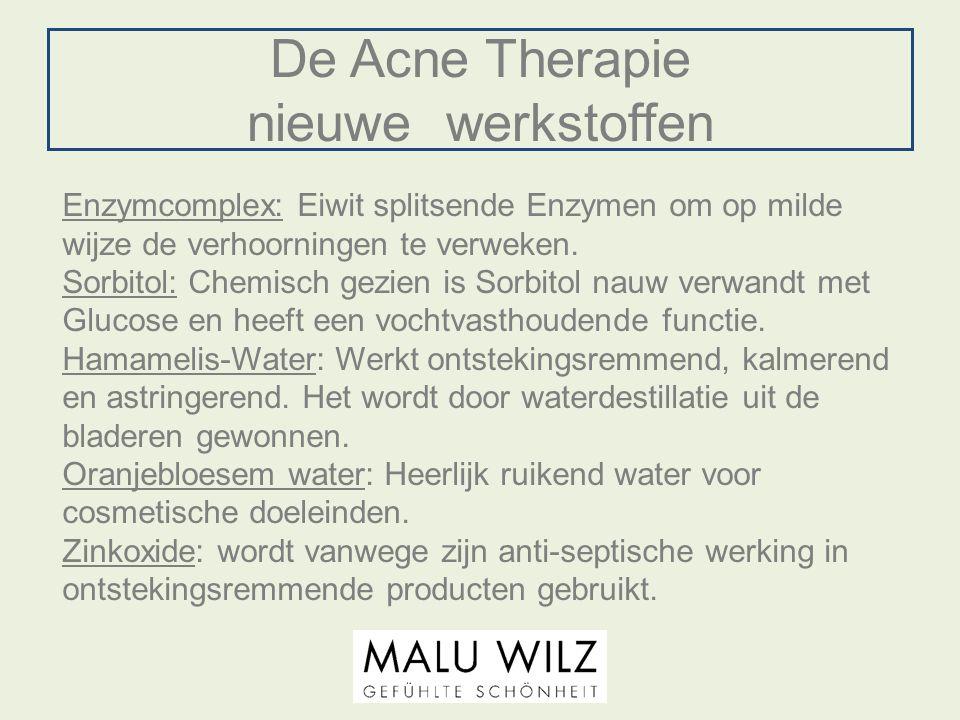De Acne Therapie nieuwe werkstoffen Enzymcomplex: Eiwit splitsende Enzymen om op milde wijze de verhoorningen te verweken. Sorbitol: Chemisch gezien i