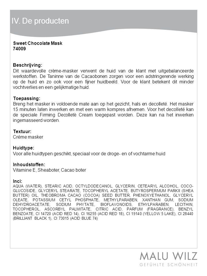 IV. De producten Sweet Chocolate Mask 74009 Beschrijving: Dit waardevolle crème-masker verwent de huid van de klant met uitgebalanceerde werkstoffen.