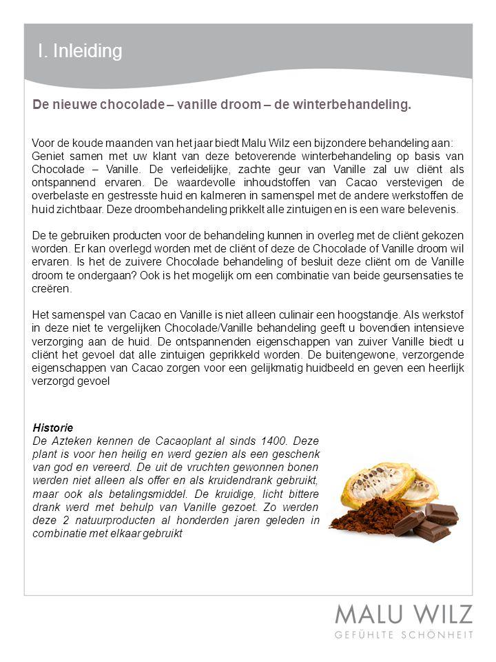 De nieuwe chocolade – vanille droom – de winterbehandeling. I. Inleiding Voor de koude maanden van het jaar biedt Malu Wilz een bijzondere behandeling