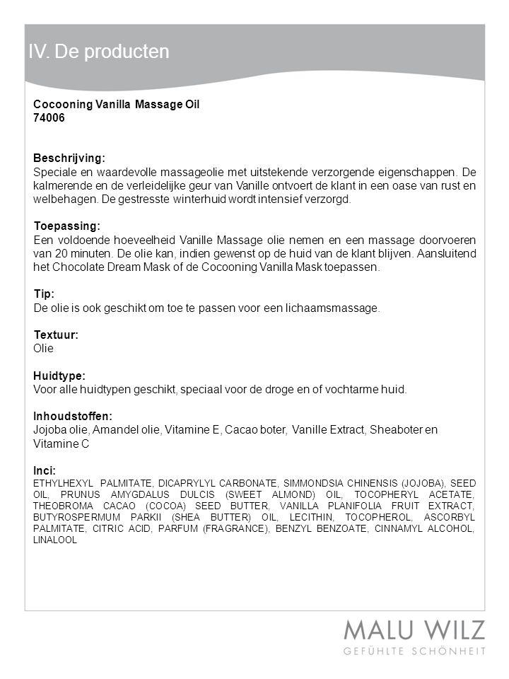 IV. De producten Cocooning Vanilla Massage Oil 74006 Beschrijving: Speciale en waardevolle massageolie met uitstekende verzorgende eigenschappen. De k