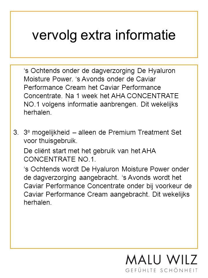 vervolg extra informatie 's Ochtends onder de dagverzorging De Hyaluron Moisture Power. 's Avonds onder de Caviar Performance Cream het Caviar Perform
