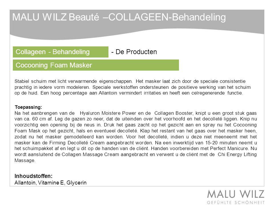 MALU WILZ Beauté –COLLAGEEN-Behandeling Stabiel schuim met licht verwarmende eigenschappen. Het masker laat zich door de speciale consistentie prachti
