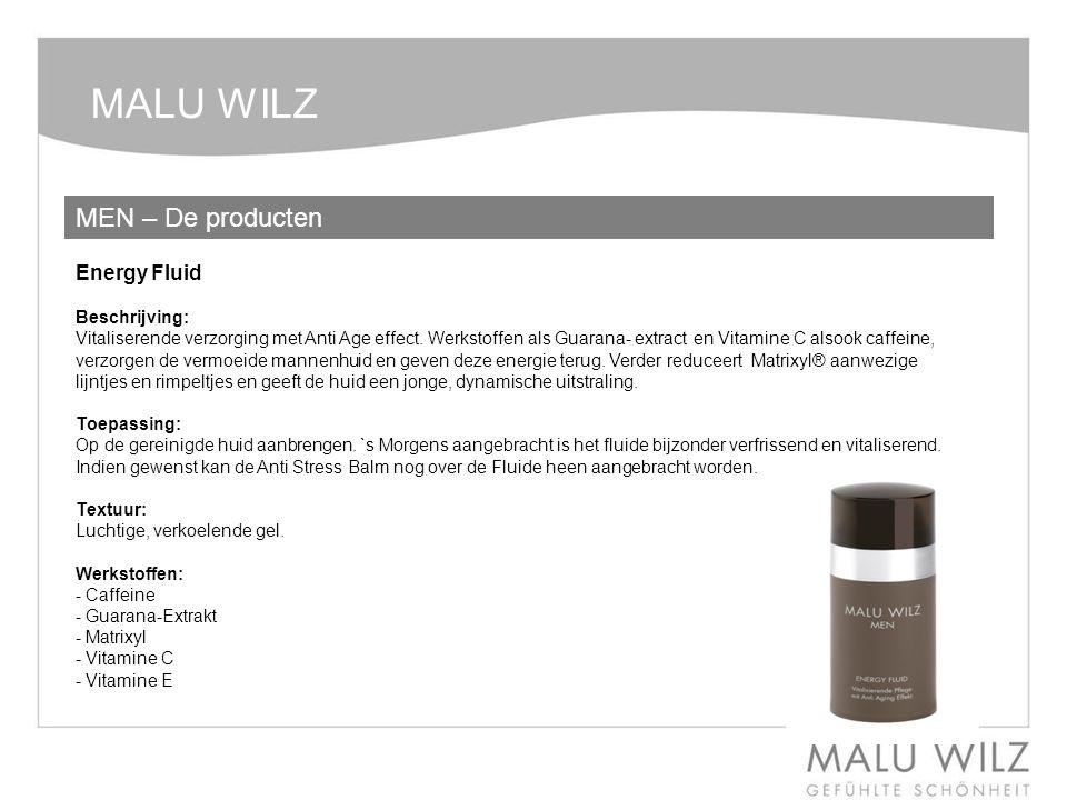 MALU WILZ MEN – De producten Energy Fluid Beschrijving: Vitaliserende verzorging met Anti Age effect. Werkstoffen als Guarana- extract en Vitamine C a
